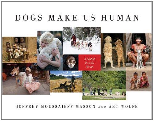 Dogs Make Us Human