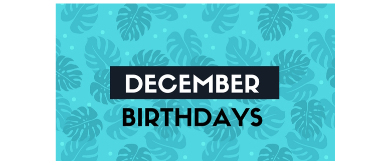Celebrating December birthdays is a great way to close out this year!